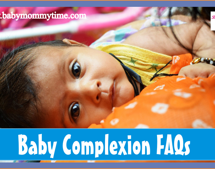 Baby Complexion FAQs